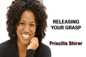 Releasing Your Grasp by Priscilla Shirer